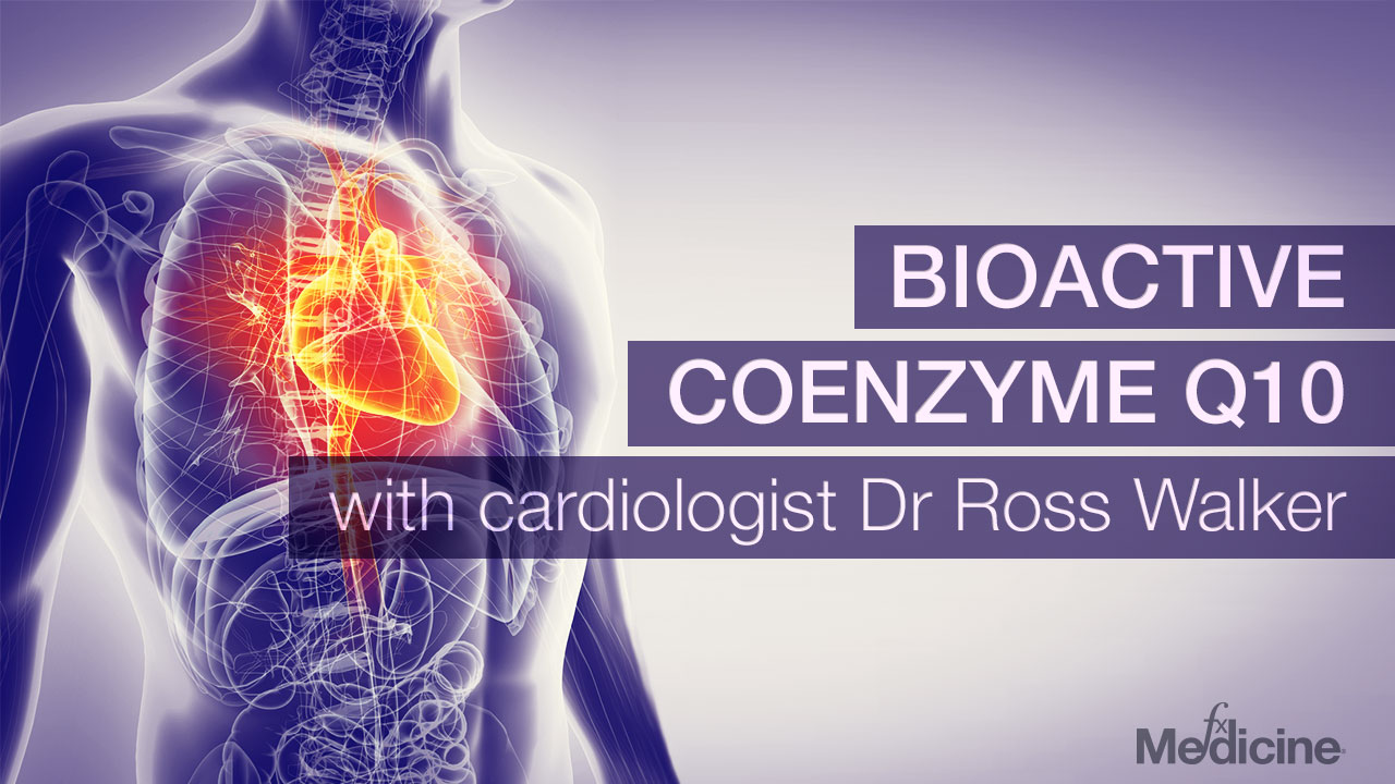 BioActive CoEnzyme Q10 with cardiologist, Dr Ross Walker