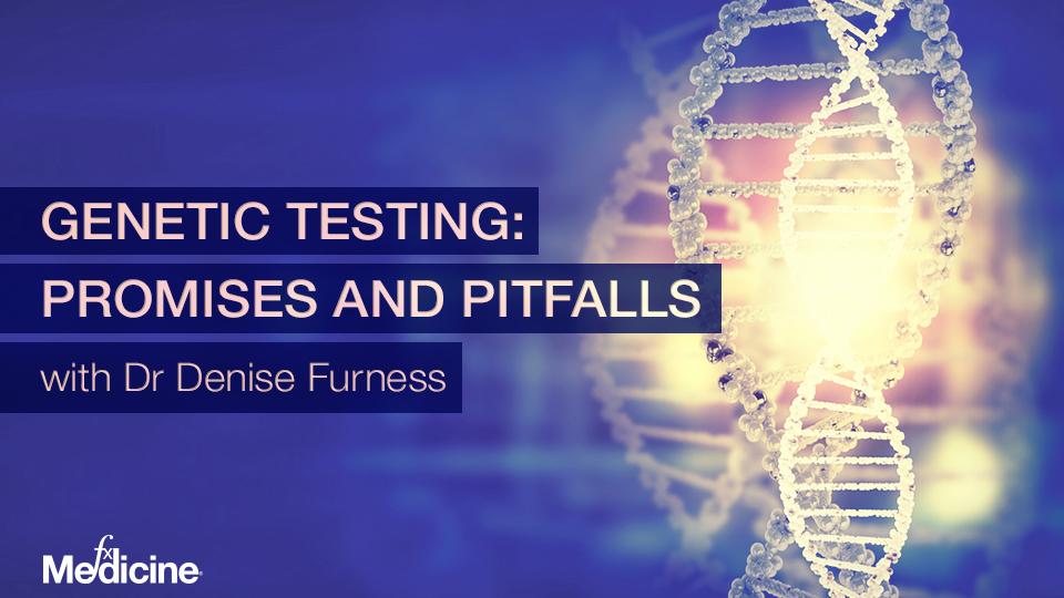 Genetic Testing: Promises and Pitfalls