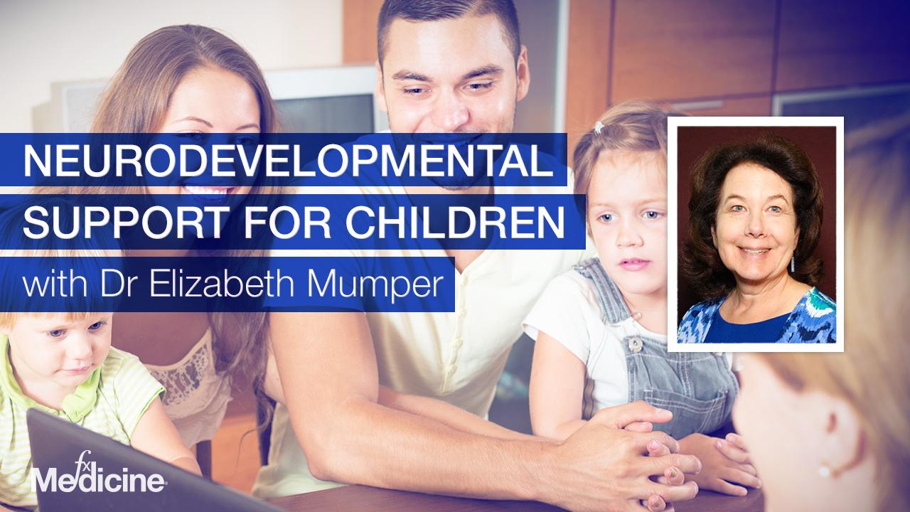 Neurodevelopmental Support for Children with Dr Elizabeth Mumper