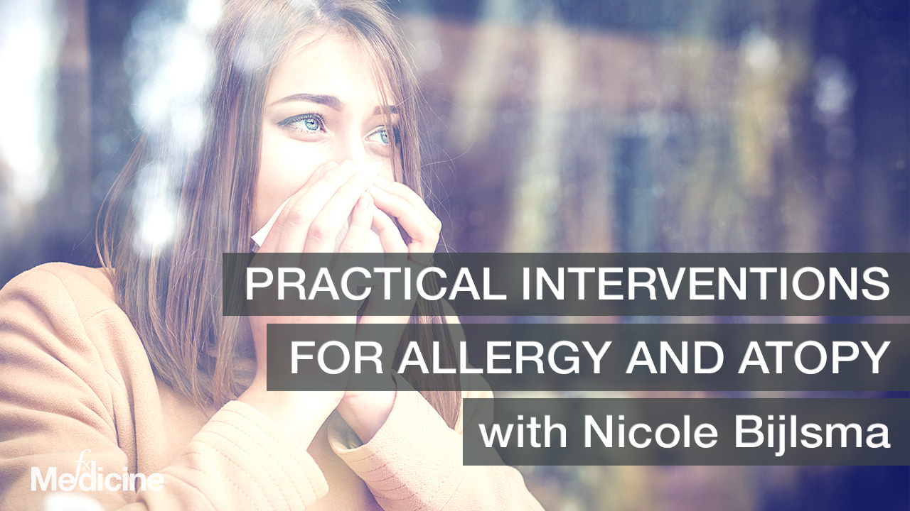Practical Interventions for Allergy and Atopy with Nicole Bijlsma