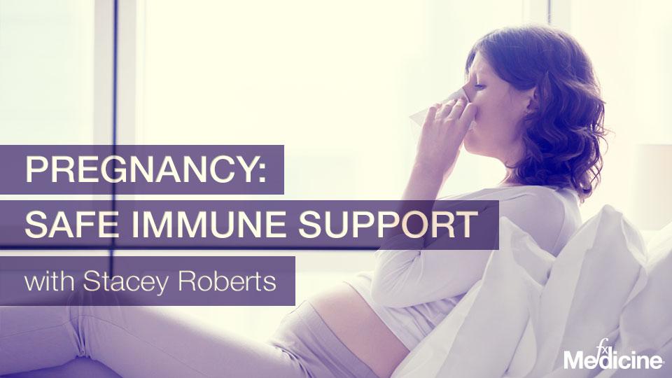 Pregnancy: Safe Immune Support