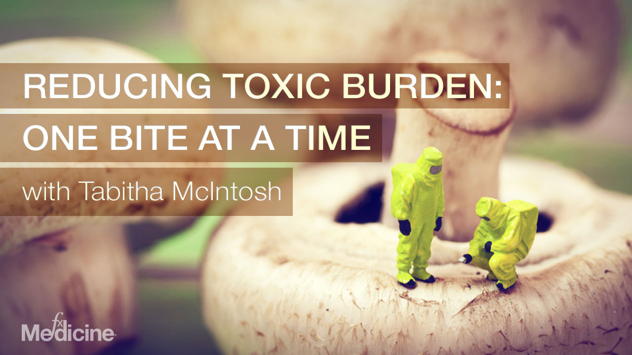 Reducing Toxic Burden: One Bite at a Time
