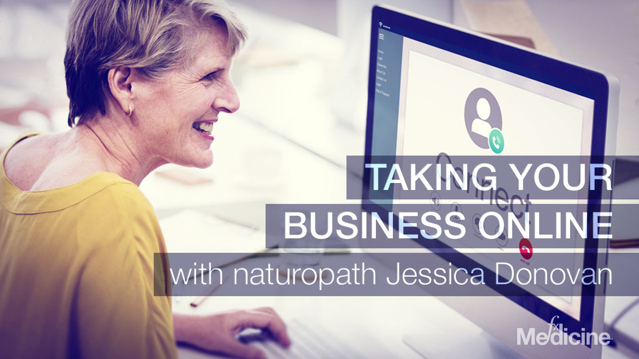 Taking your business online with naturopath, Jessica Donovan