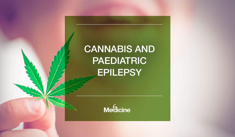 Cannabis and Paediatric Epilepsy