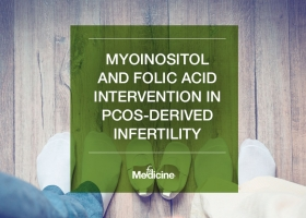 Myoinositol and folic acid intervention in PCOS-derived infertility
