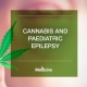 Cannabis and Paediatric Epilepsy